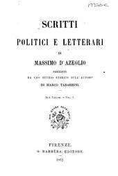 Scritti Politici E Letterari Di Massimo D'Azeglio: Volume 1