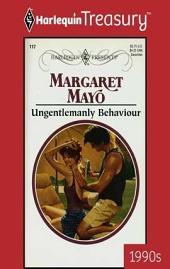 Ungentlemanly Behaviour
