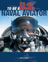 To Be a U.S. Naval Aviator