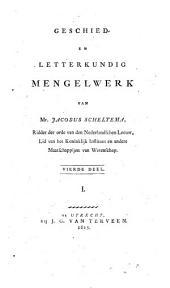 Geschied- en letterkundig mengelwerk: Volume 4,Deel 1