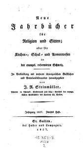 Jahrbücher für Religion und Sitten; oder für Kirchen-, Schul- und Armenwesen in der evangel. reformirten Schweiz. Hrsg. von J. R. Steinmüller: Volume 3