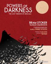 Powers of Darkness: The Lost Version of Dracula