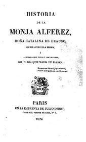 Historia de la Monja Alferez, Dona Catalina de Erauso, escrita por ella misma e illustrada con notas y documentos por Joaquin Maria de Ferrer