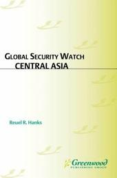 Global Security Watch—Central Asia