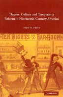 Theatre  Culture and Temperance Reform in Nineteenth Century America PDF