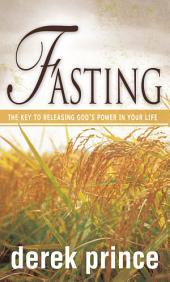 Fasting: The Key to Releasing God's Power in your Life