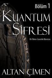 Kuantum Şifresi : Bölüm 1
