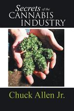 Secrets of the Cannabis Industry