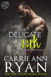 Delicate Ink: (A Contemporary Erotic Montgomery Ink Romance)