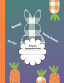 Bunny Rabbit Primary Composition Book