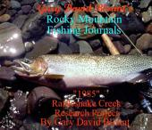 "Rattlesnake Creek - ""Research Project 1985 Final Report"" - Montana, USA: Rocky Mountain Fishing Journals"
