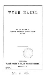 Wych hazel  by the author of  The wide  wide world   PDF