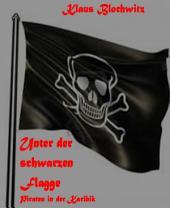 Unter der schwarzen Flagge: Piraten in der Karibik