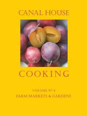 Canal House Cooking Volume N° 4: Farm Markets & Gardens