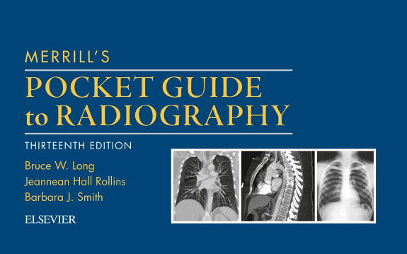 Merrill s Pocket Guide to Radiography E Book PDF