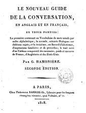 Le Nouveau guide de la conversation: en Anglais et en Français, en trois parties: la première contenant un vocabulaire ...; la seconde, soixante dialogues ...; et le troisième, un recueil d'idiotismes, d'expressions familières et de proverbes