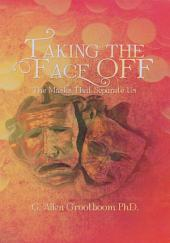 Taking the Face Off: The Masks That Separate Us