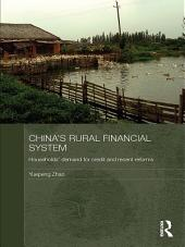 China's Rural Financial System: Households' Demand for Credit and Recent Reforms