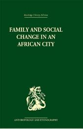 Family and Social Change in an African City: A Study of Rehousing in Lagos