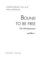 Bound to be Free PDF