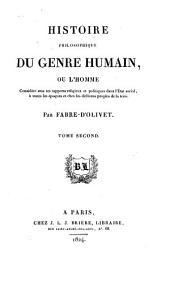 Histoire philosophique du genre humain: ou L'homme Considéré sous ses rapports religieux et politiques dans l'État social, à toutes les époques et chez les différens peuples de la terre, Volume2