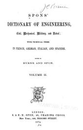 Spons' Dictionary of Engineering, Civil, Mechanical, Military, and Naval: With Technical Terms in French, German, Italian, and Spanish, Volume 2