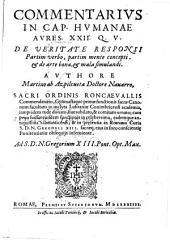 Commentarius in cap. humanae aures XXII q.v. De veritate responsi partin verbo, partim mente concepti, [et] de arte bona, [et] mala simulandi