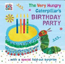 The Very Hungry Caterpillar s Birthday Party