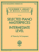 Selected Piano Masterpieces - Intermediate Level