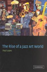 The Rise Of A Jazz Art World Book PDF