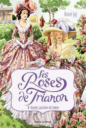 Les Roses de Trianon, Tome 1: Roselys, justicière de l'ombre