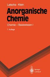 Anorganische Chemie: Chemie-Basiswissen I, Ausgabe 7