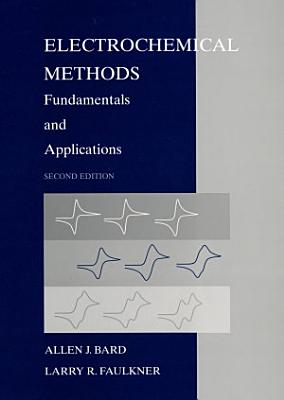 Electrochemical Methods  Fundamentals and Applications  2nd Edition