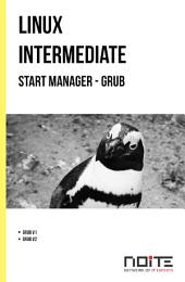 Start Manager - GRUB: Linux Intermediate. AL2-044