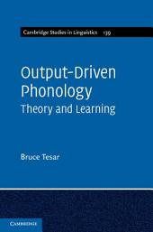 Output-Driven Phonology: Theory and Learning