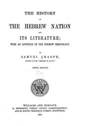 The History of the Hebrew Nation and Its Literature: With an Appendix on the Hebrew Chronology
