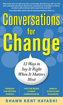 Conversations for Change  12 Ways to Say it Right When It Matters Most