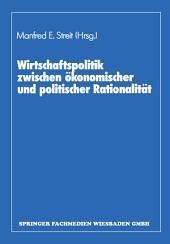 Wirtschaftspolitik zwischen ökonomischer und politischer Rationalität: Festschr. für Herbert Giersch