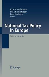 National Tax Policy in Europe: To Be or Not to Be?