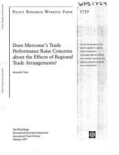 Does Mercosur's Trade Performance Raise Concerns about the Effects of Regional Trade Arrangements?: Volume 1729