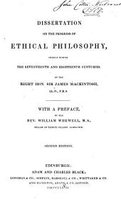 Dissertation on the Progress of Ethical Philosophy: Chiefly During the Seventeenth and Eighteenth Centuries