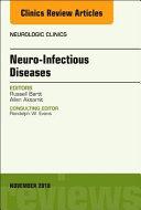 Neuro-Infectious Diseases, an Issue of Neurologic Clinics