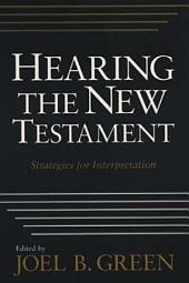 Hearing the New Testament: Strategies for Interpretation