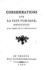 Considérations sur la paix publique: adressées aux chefs de la révolution