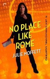 No Place Like Rome: A Lexi Carmichael Mystery, Book Three