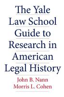 The Yale Law School Guide to Research in American Legal History PDF