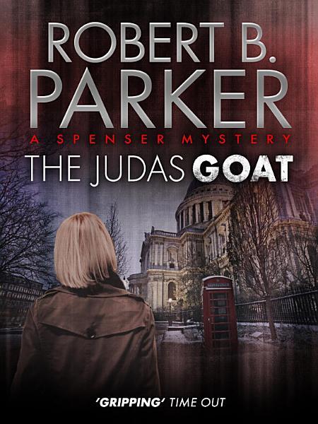 Download The Judas Goat  A Spenser Mystery  Book