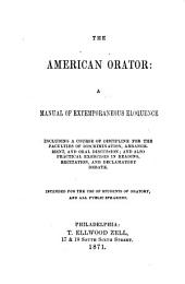 The American Orator: A Manual of Extemporaneous Eloquence