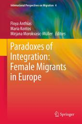 Paradoxes of Integration: Female Migrants in Europe