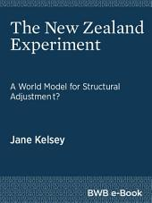 The New Zealand Experiment: A World Model for Structural Adjustment?